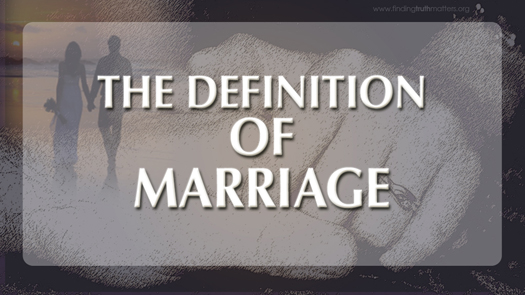What is the Definition of Marriage?