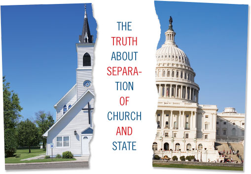 The Truth about Separation of Church and State